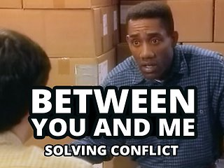 Between You and Me: Solving Conflict™