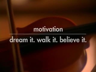 Motivation: Dream it. Walk it. Believe it.™ Program Introduction