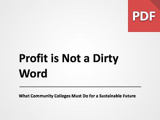 Profit is Not a Dirty Word: What Community Colleges Must Do for a Sustainable Future