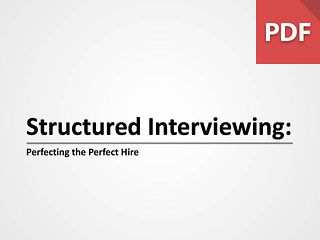 Structured Interviewing: Perfecting the Perfect Hire