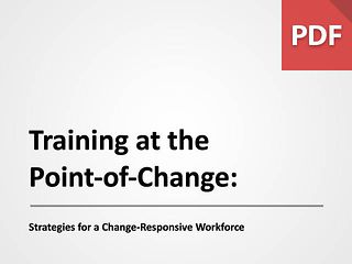 Training at the Point of Change: Strategies for a Change-Responsive Workforce