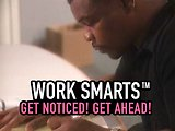 WorkSmarts™: How to Get Along, Get Noticed and Get Ahead
