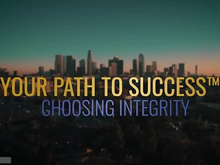 Your Path to Success™ Choosing Integrity