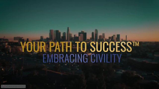Your Path to Success™ Embracing Civility