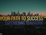 Your Path to Success™ Empowering Teamwork