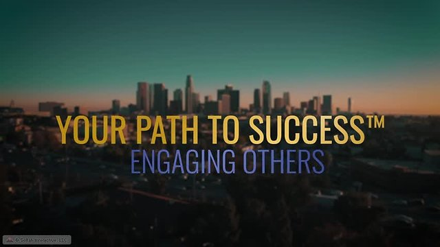 Your Path to Success™ Engaging Others