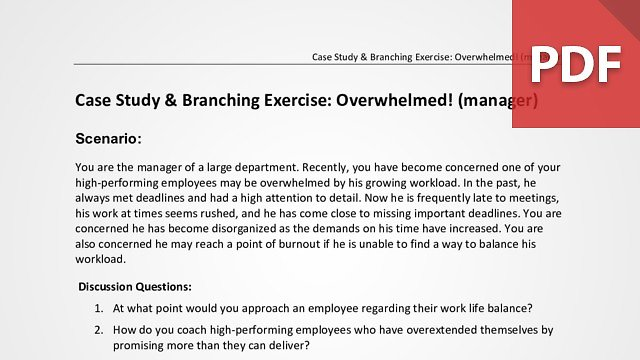 Case Study & Branching Exercise: Overwhelmed! (Manager)