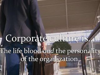 Corporate Culture Is...™