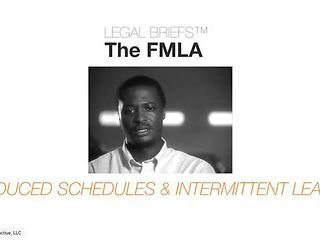 FMLA - Reduced Schedules & Leaves