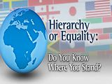 Hierarchy or Equality: Do you know where you stand?