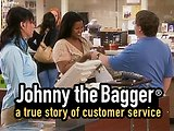 Johnny the Bagger® A True Story of Customer Service™