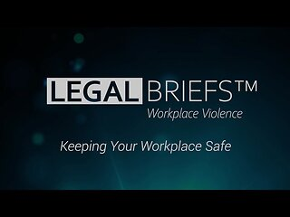 Legal Briefs™ Workplace Violence: Program Introduction