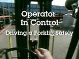 Operator In Control - Driving a Forklift Safely™