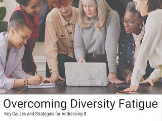 Overcoming Diversity Fatigue: Key Causes and Strategies for Addressing It