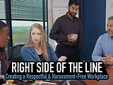 Right Side of the Line: Creating a Respectful & Harassment-Free Workplace™