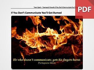 Team Spark: Proverb - If You Don't Communicate, You'll Get Burned