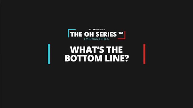 The Oh Series™ Everyday Ethics: What's the Bottom Line?