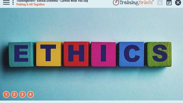 TrainingBriefs™ Ethical Dilemma - Careful What You Say