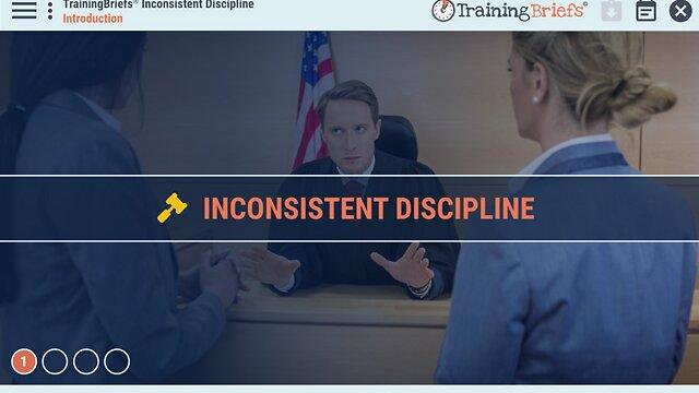 TrainingBriefs™ Inconsistent Discipline