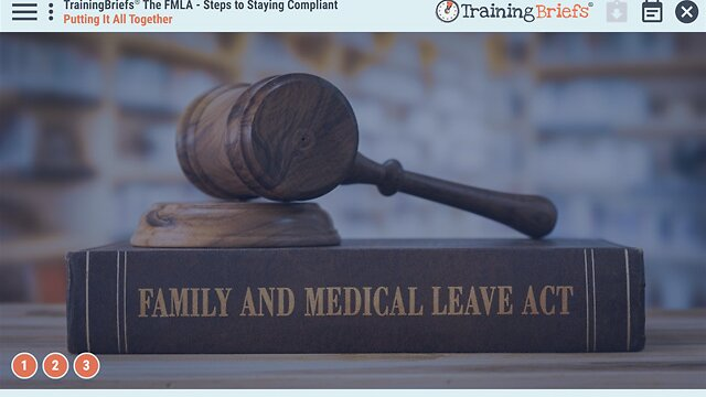TrainingBriefs® The FMLA - Steps to Staying Compliant