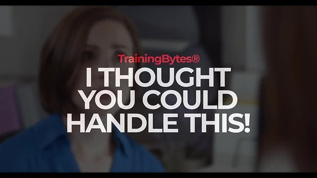 TrainingBytes® I Thought You Could Handle This!