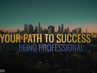 Your Path to Success™ Being Professional