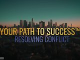 Your Path to Success™ Resolving Conflict